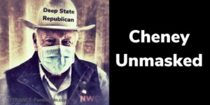 Dick Cheney UnMasked